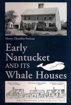 Early Nantucket & Its Whale Houses